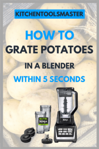 How to Grate Potatoes In a Blender