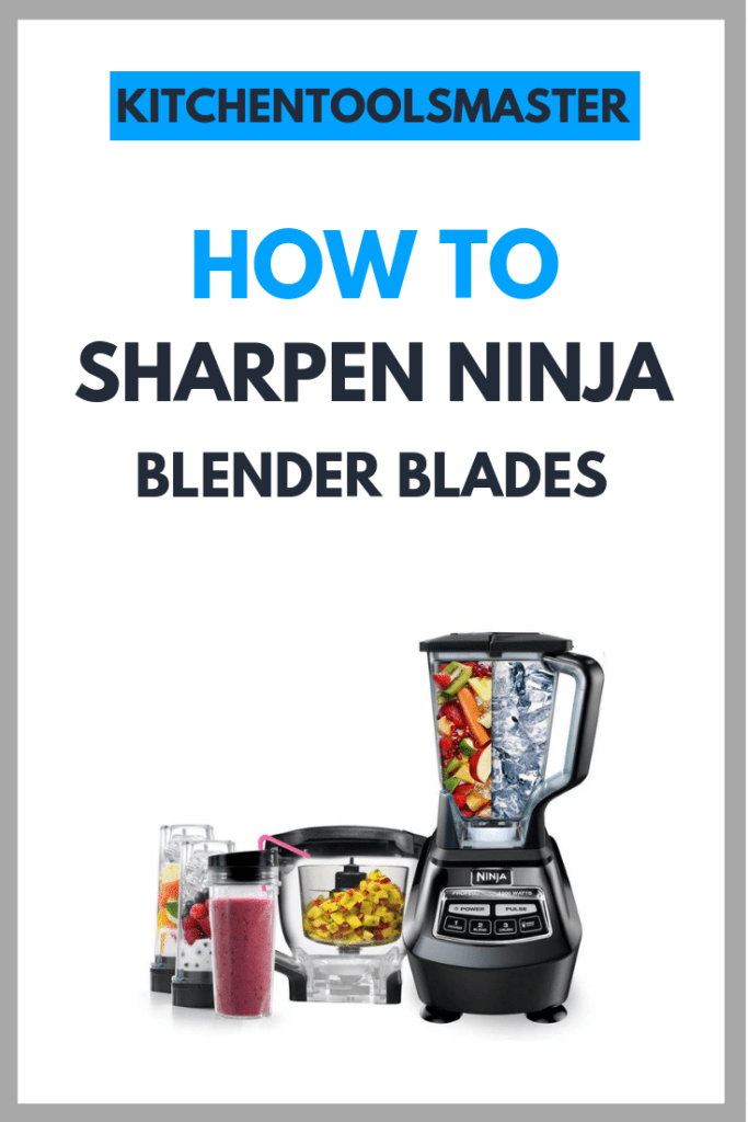 how to sharpen ninja blender blades