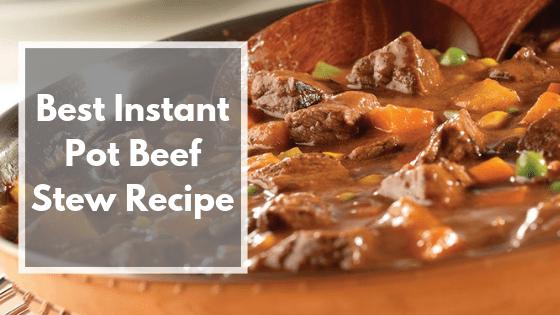 Best Instant Pot Beef Stew Recipe