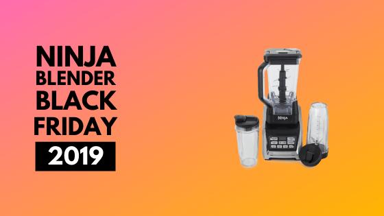 Ninja Blender Black friday 2019