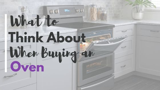 What to think about when buying an oven