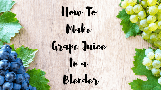 How to make grape juice with a blender