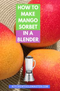 How to make mango sorbet in a blender