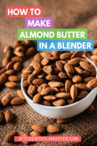 almond butter in a blender