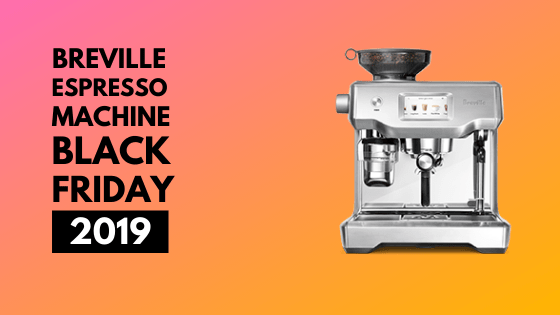 Breville espresso machine black friday 2019