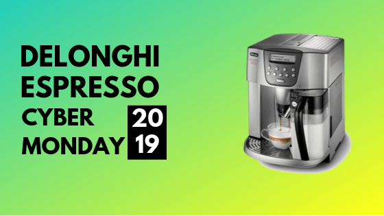 Delonghi Cyber Monday 2019