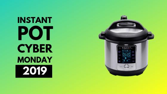 Instant Pot cyber monday 2019
