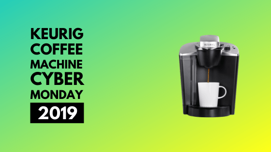 Keurig Coffee Maker black friday 2019