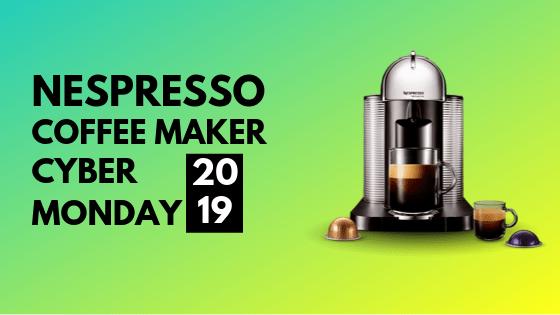 Nespresso Cyber Monday 2019