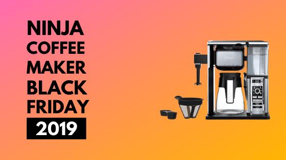 Ninja coffee maker black friday 2019