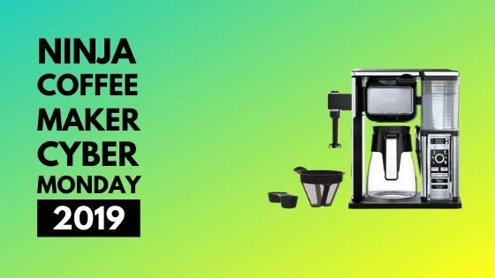 Ninja coffee maker cyber monday 2019