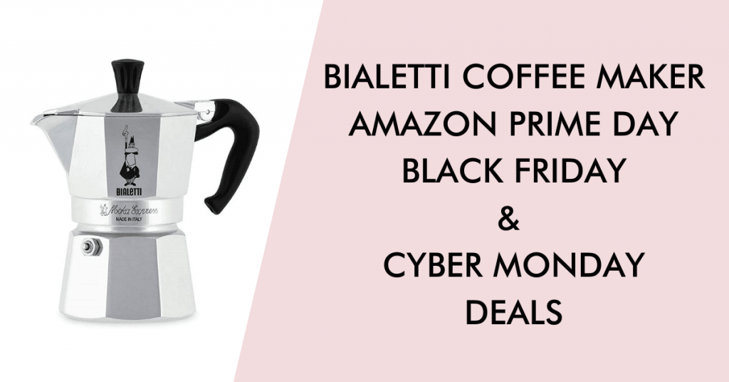 Bialetti coffee maker black friday cyber monday prime day deals