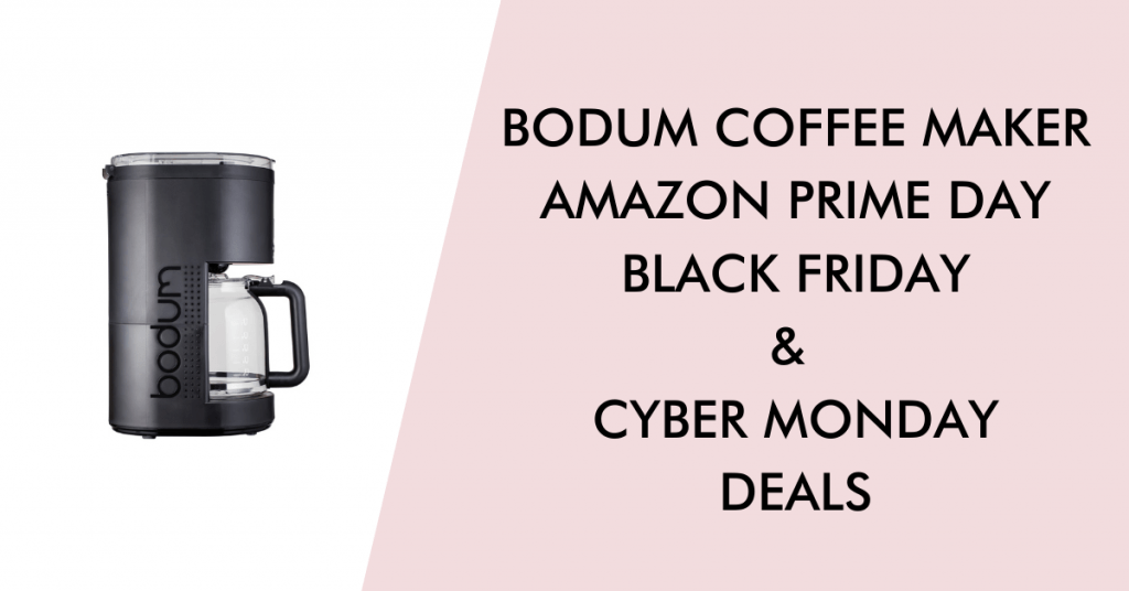 Bodum black friday cyber monday prime day deals