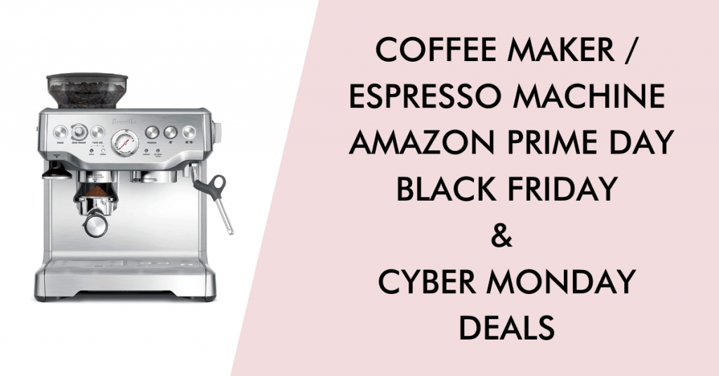 Coffee Maker black friday cyber monday prime day deals