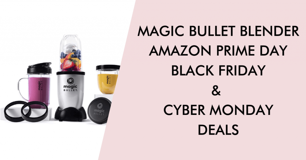 Magic bullet black friday cyber monday prime day deals