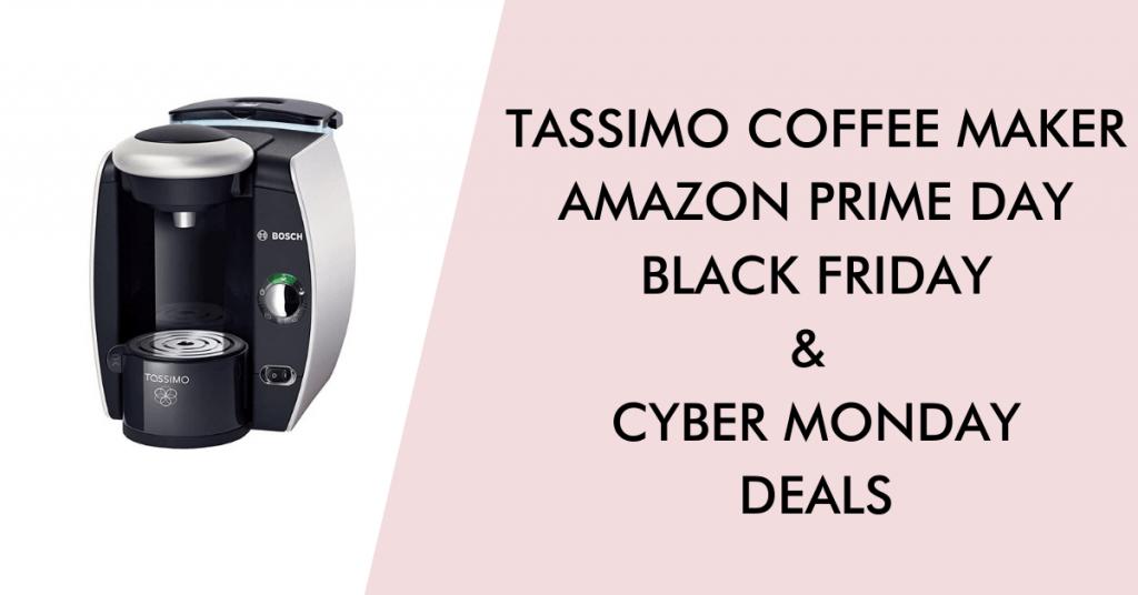 Tassimo black friday cyber monday deals