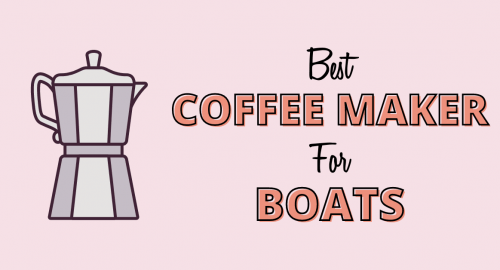 Best Coffee Maker for Boats