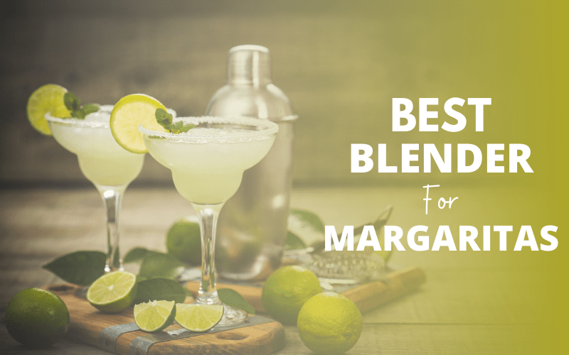 Best blender for margaritas